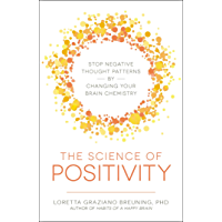 The Science of Positivity: Stop Negative Thought Patterns by Changing Your Brain Chemistry (English Edition)