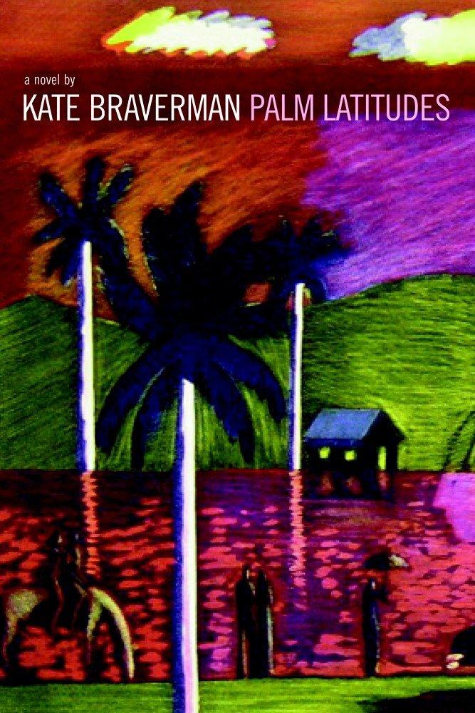 Palm Latitudes  A Novel