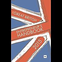 The Great British Entrepreneur's Handbook 2015: Inspiring entrepreneurs (English Edition)