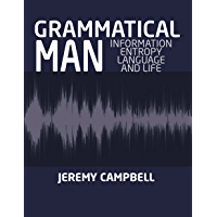 GRAMMATICAL MAN: Information, Entropy,Language and Life