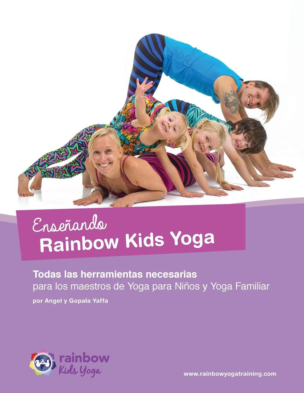 Enseñando Rainbow Kids Yoga: Todas las herramientas ...
