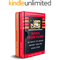 Work From Home: 50 Ways to Make Money Online Analyzed (Passive Income with Affiliate Marketing, Blogging, Airbnb, Freelancing, Dropshipping, Ebay, YouTube, ... Etc.) (Business & Money Series Book 3)