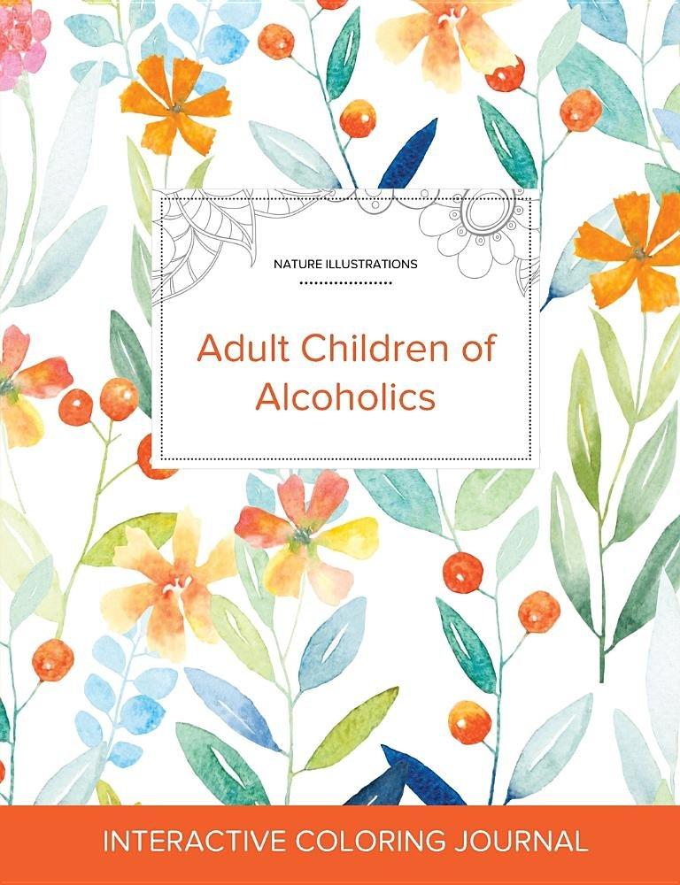 Adult Coloring Journal: Adult Children of Alcoholics (Nature Illustrations, Springtime Floral) pdf