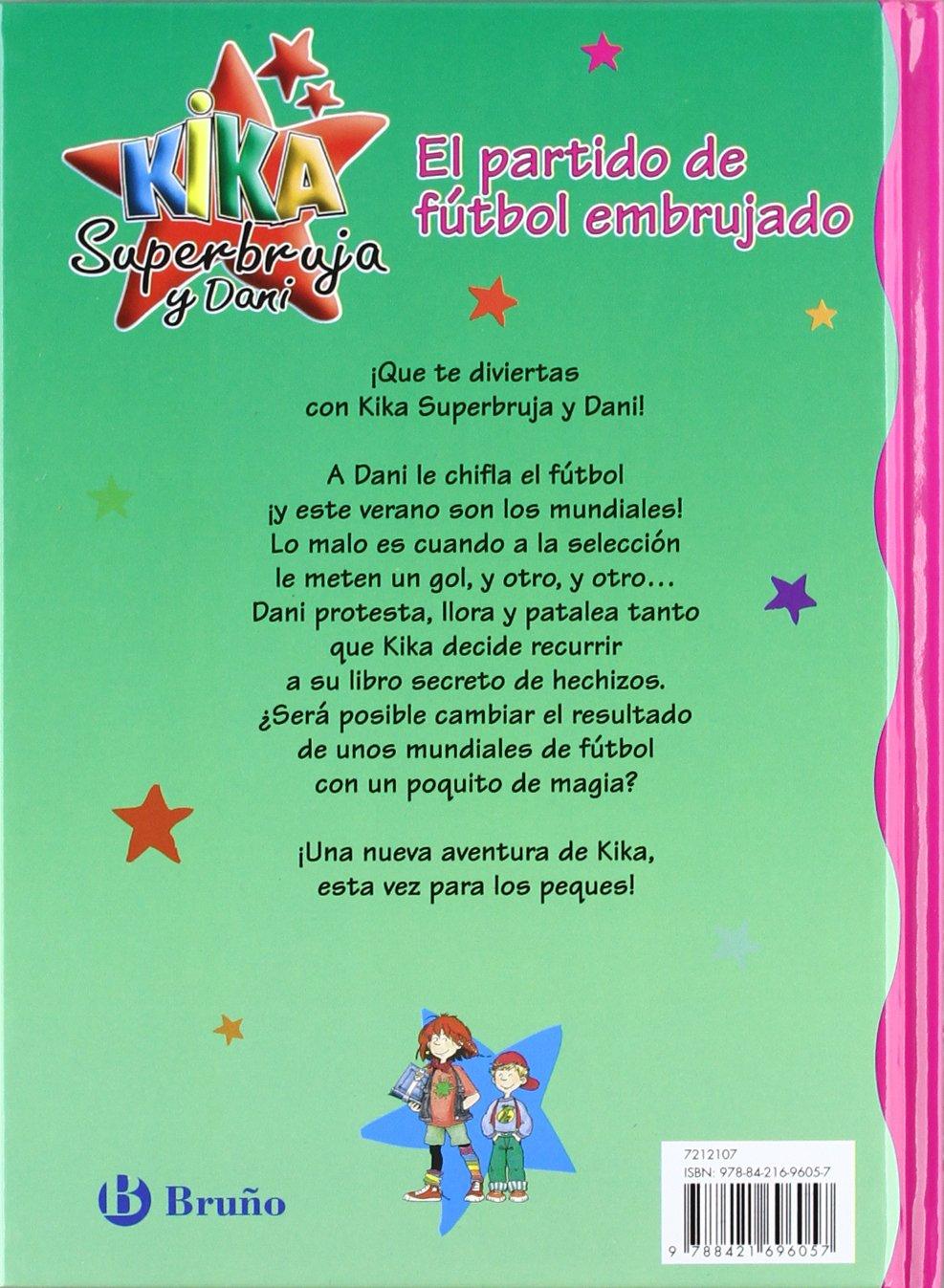 El partido de futbol embrujado / Bewitched Soccer Game (Kika Superbruja Y Dani / Kika SuperWitch and Dani) (Spanish Edition): Knister, Birgit Rieger, Rosa ...