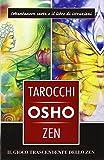 I tarocchi zen di Osho. Il gioco trascendente dello zen. Con 79 carte