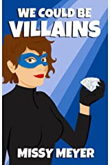 We Could Be Villains (Valentine & Hart Book 1) Kindle Edition