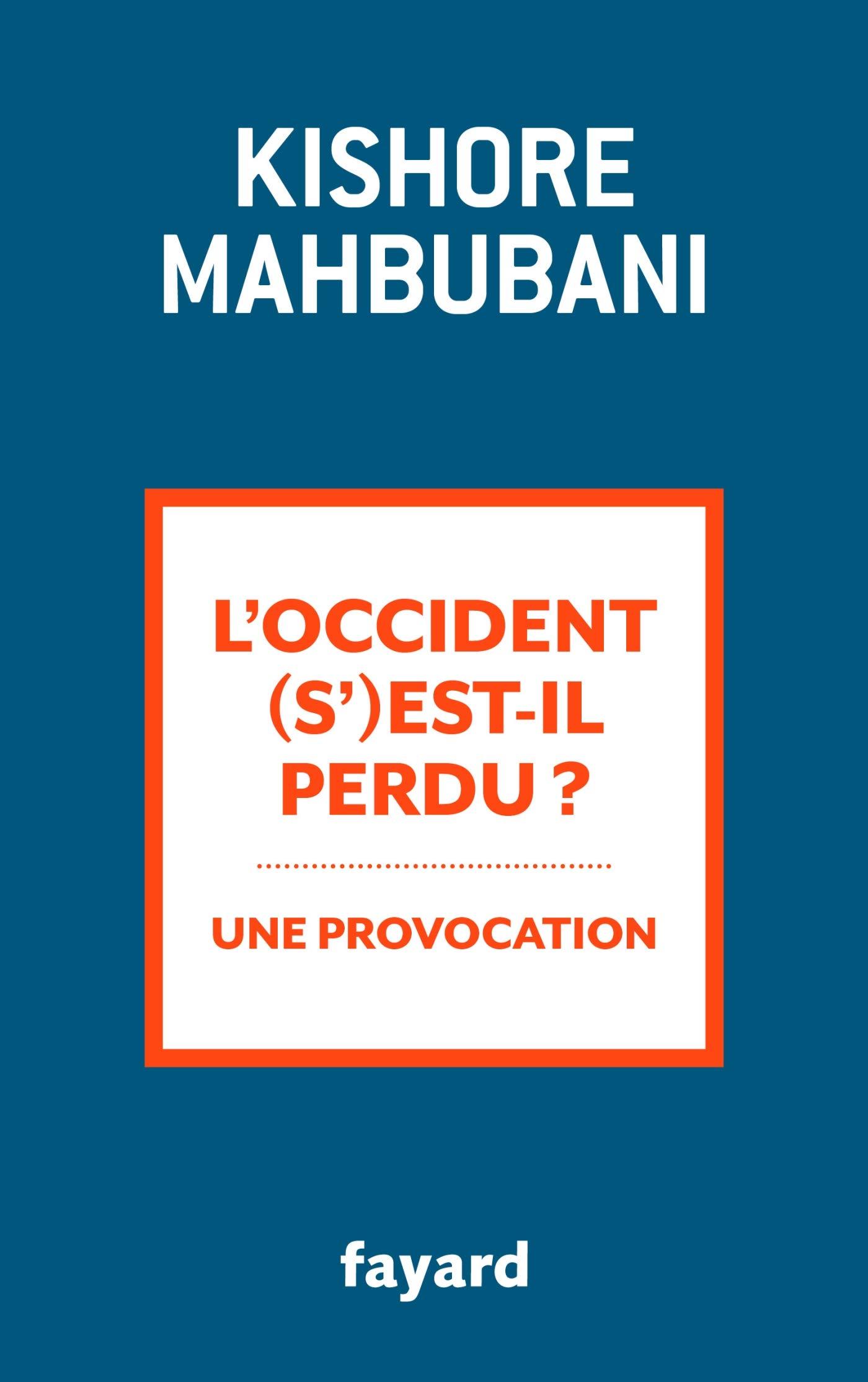 Amazonfr Loccident Sest Il Perdu Kishore Mahbubani