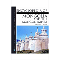 ENCYCLOPEDIA OF MONGOLIA AND THE MONGOL EMPIRE (English Edition)
