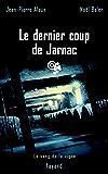 Le dernier coup de Jarnac : Le sang de la vigne, tome 6 (Policier t. 8)