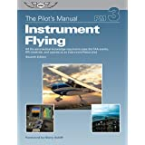 The Pilot's Manual: Instrument Flying: All the aeronautical knowledge required to pass the FAA exams, IFR checkride, and oper