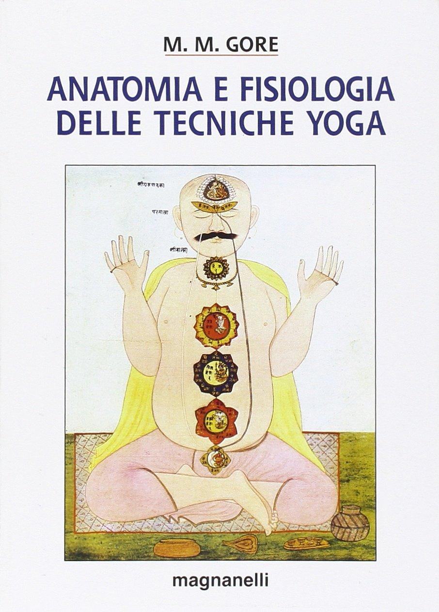 Anatomia e fisiologia delle tecniche yoga Tecniche del corpo ...