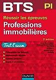 BTS Professions immobilières - 2e éd. - Réussir les épreuves