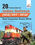 20 Practice Sets for Indian Railways (RRB) RPF/RPSF Sub-Inspector Exam 2018 Stage I