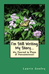 I'm Still Writing My Story...: My Journal & Plans of Awesomeness! Kindle Edition