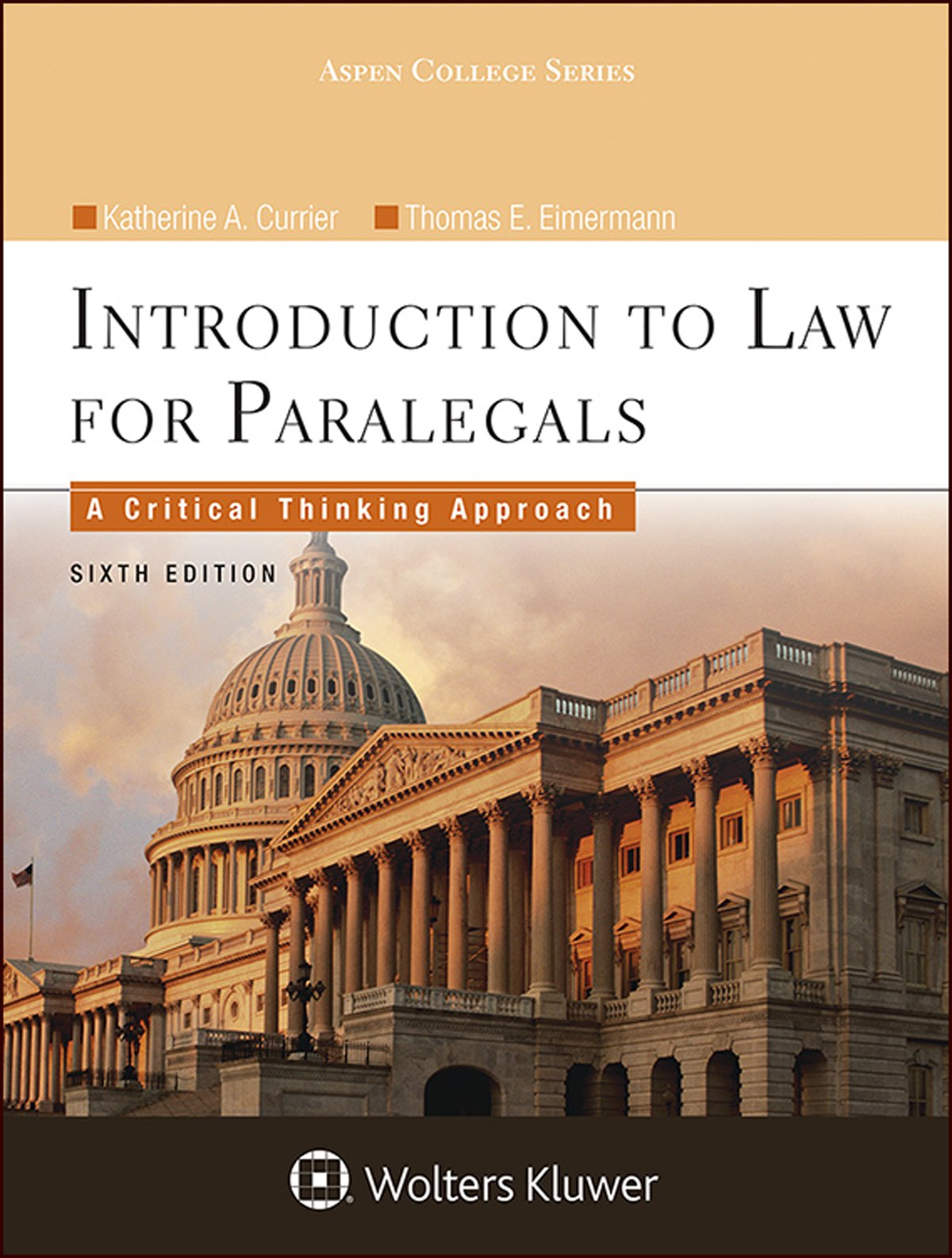 Introduction To Law for Paralegals: A Critical Thinking Approach (Aspen College) by Wolters Kluwer Law & Business