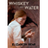 Whiskey and Water: A Novel of the Promethean Age