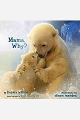 Mama, Why? Kindle Edition