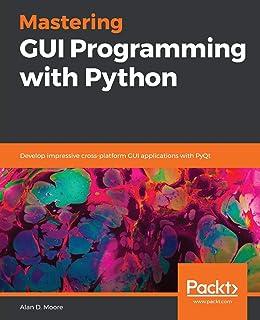Qt5 Python GUI Programming Cookbook: Building responsive and