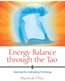 Energy Balance through the Tao: Exercises for Cultivating Yin Energy (English Edition)
