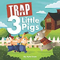 Trap 3 Little Pigs: Lyrically Accurate Version