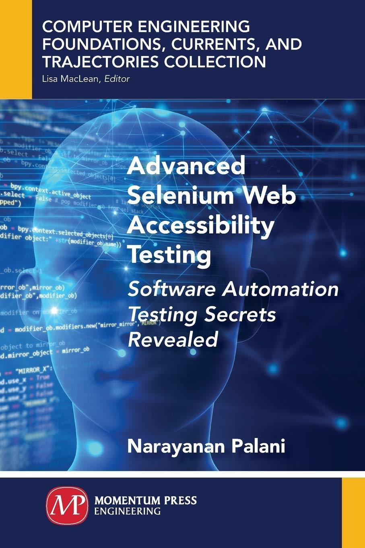 Advanced Selenium Web Accessibility Testing: Software Automation Testing Secrets Revealed