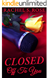 Closed Off To You: Singing Star Trilogy Book 1