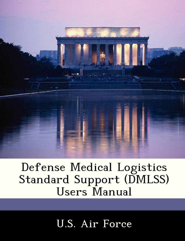 Defense Medical Logistics Standard Support (DMLSS) Users Manual PDF