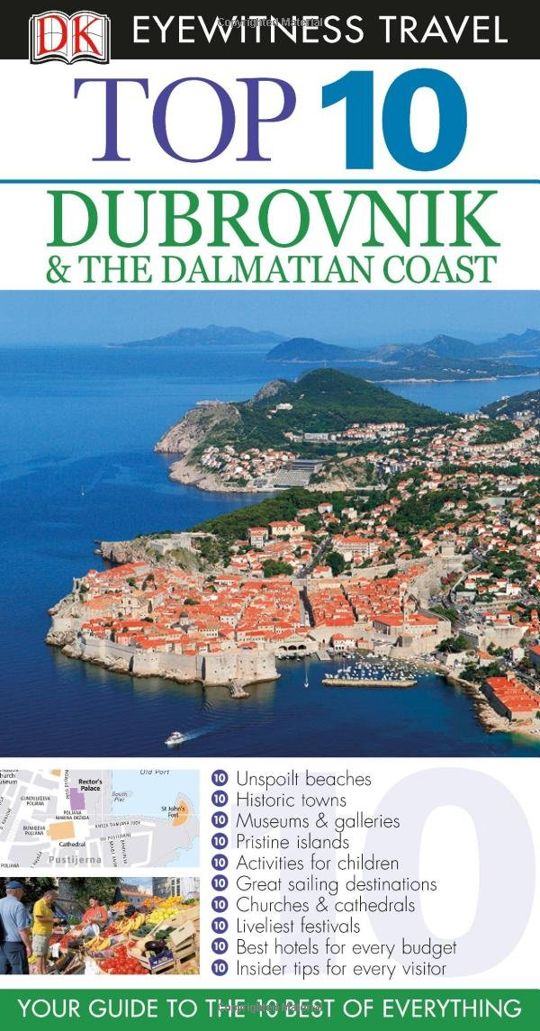 Top 10 Dubrovnik and the Dalmatian Coast (EYEWITNESS TOP 10 TRAVEL GUIDE) by DK Eyewitness Travel
