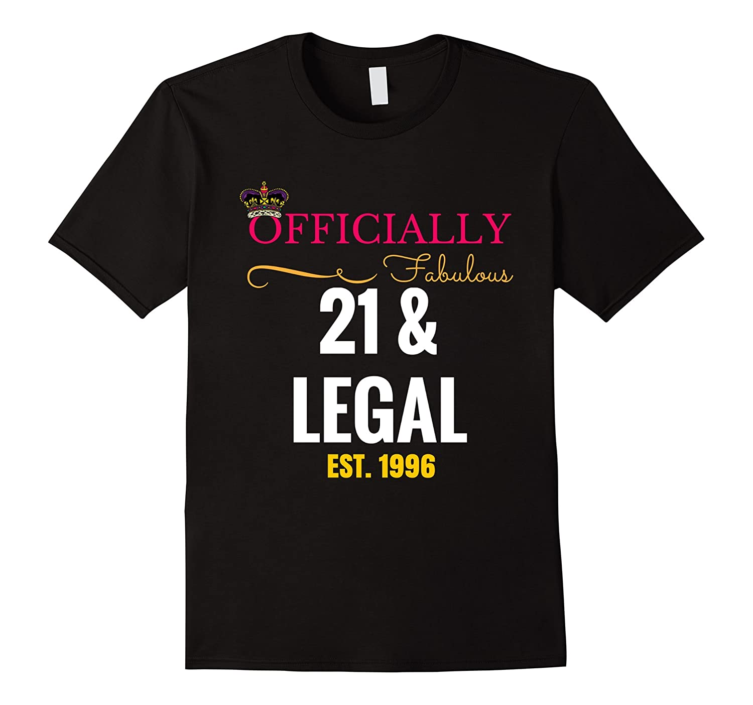21st Birthday Shirt For Her| Fabulous 21 & Legal Est.1996-T-Shirt