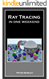 Ray Tracing in One Weekend (Ray Tracing Minibooks Book 1) (English Edition)
