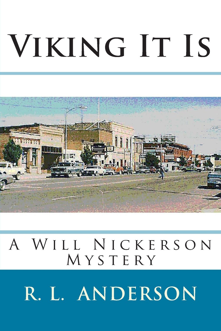 Viking It Is (Will Nickerson Mysteries Book 3)