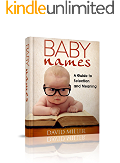 Baby Names Baby Names With Meanings And Origins English Edition