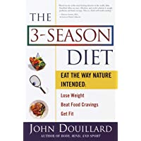 The 3-Season Diet: Eat the Way Nature Intended: Lose Weight, Beat Food Cravings,...