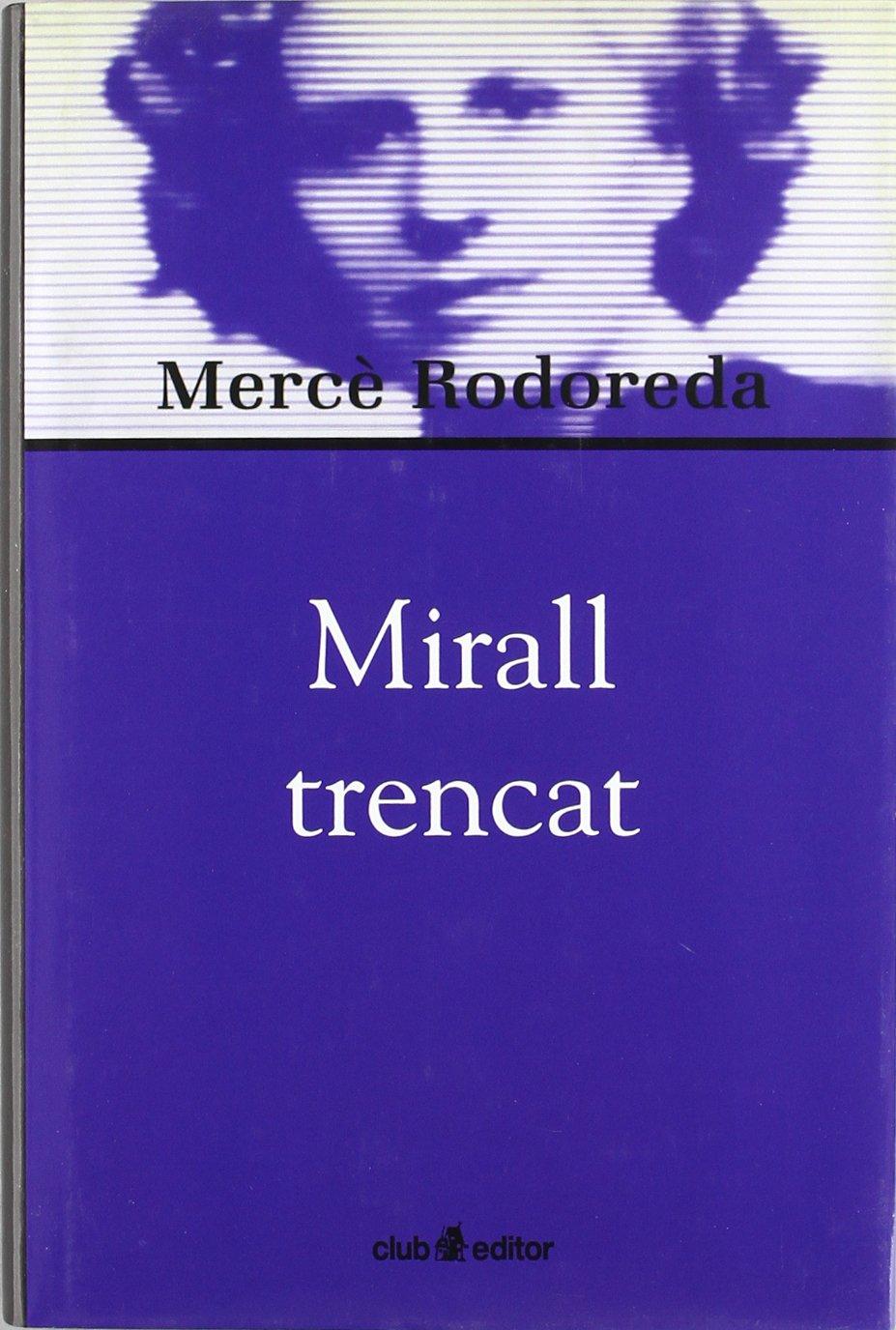 Mirall trencat (Biblioteca Mercè Rodoreda): Amazon.es: Rodoreda ...