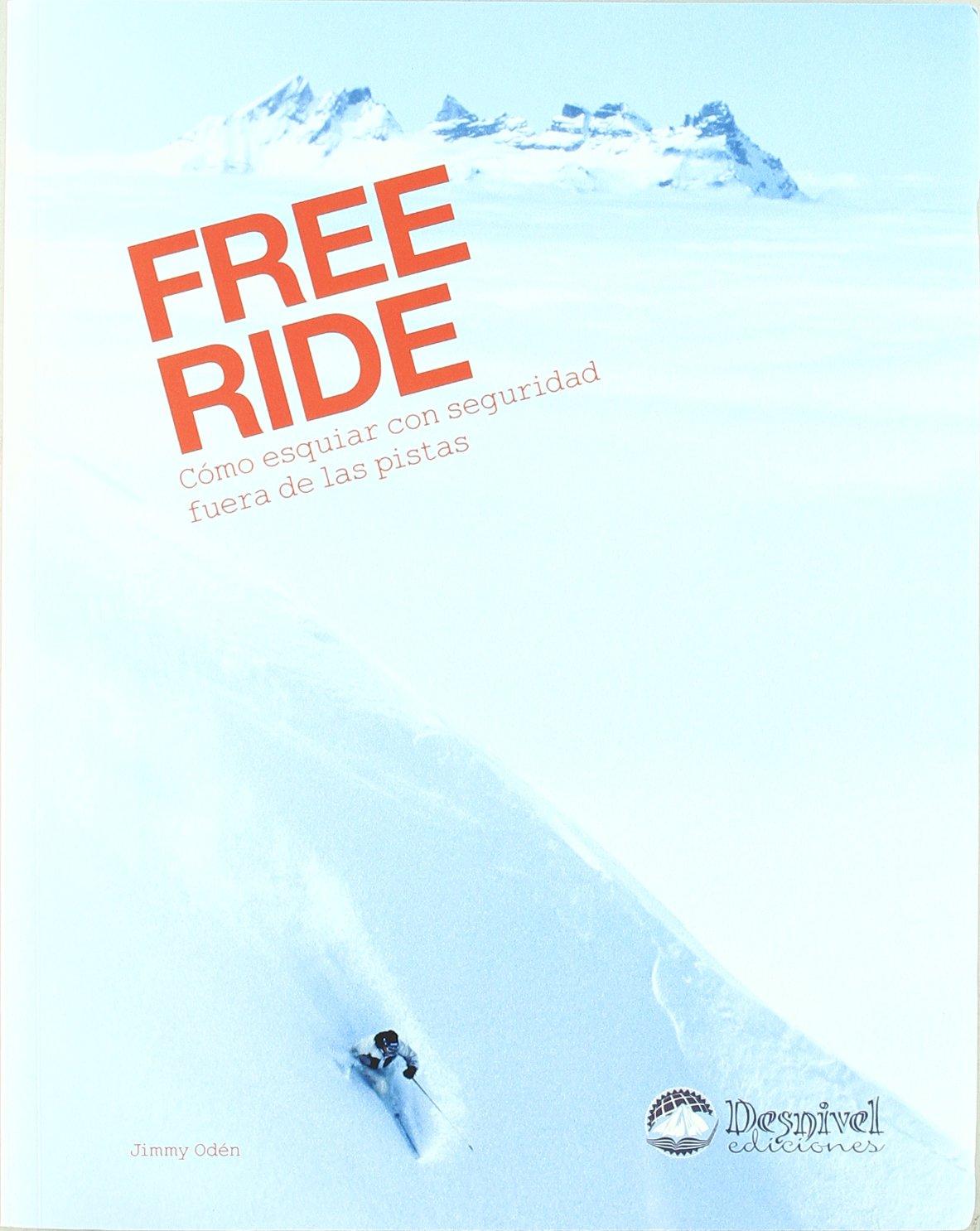 Free ride - como esquiar con seguridad fuera de las pistas