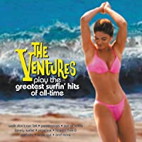 The Ventures Play the Greatest Surfin' Hits Of All-Time