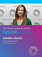 Saving Grace: Holly Hunter Live at the Paley Center