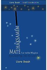 Matéhaksamim - La varita Mágica: Dirección del aprendizaje (Alexander Técnica nº 42) (Spanish Edition) Kindle Edition