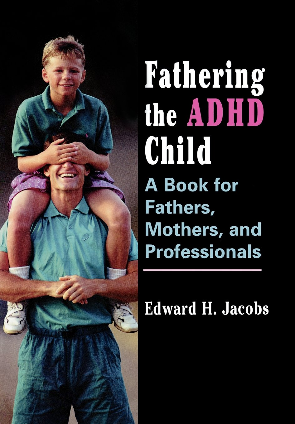 Fathering the ADHD Child: A Book for Fathers, Mothers, and Professionals by Brand: Jason Aronson, Inc.
