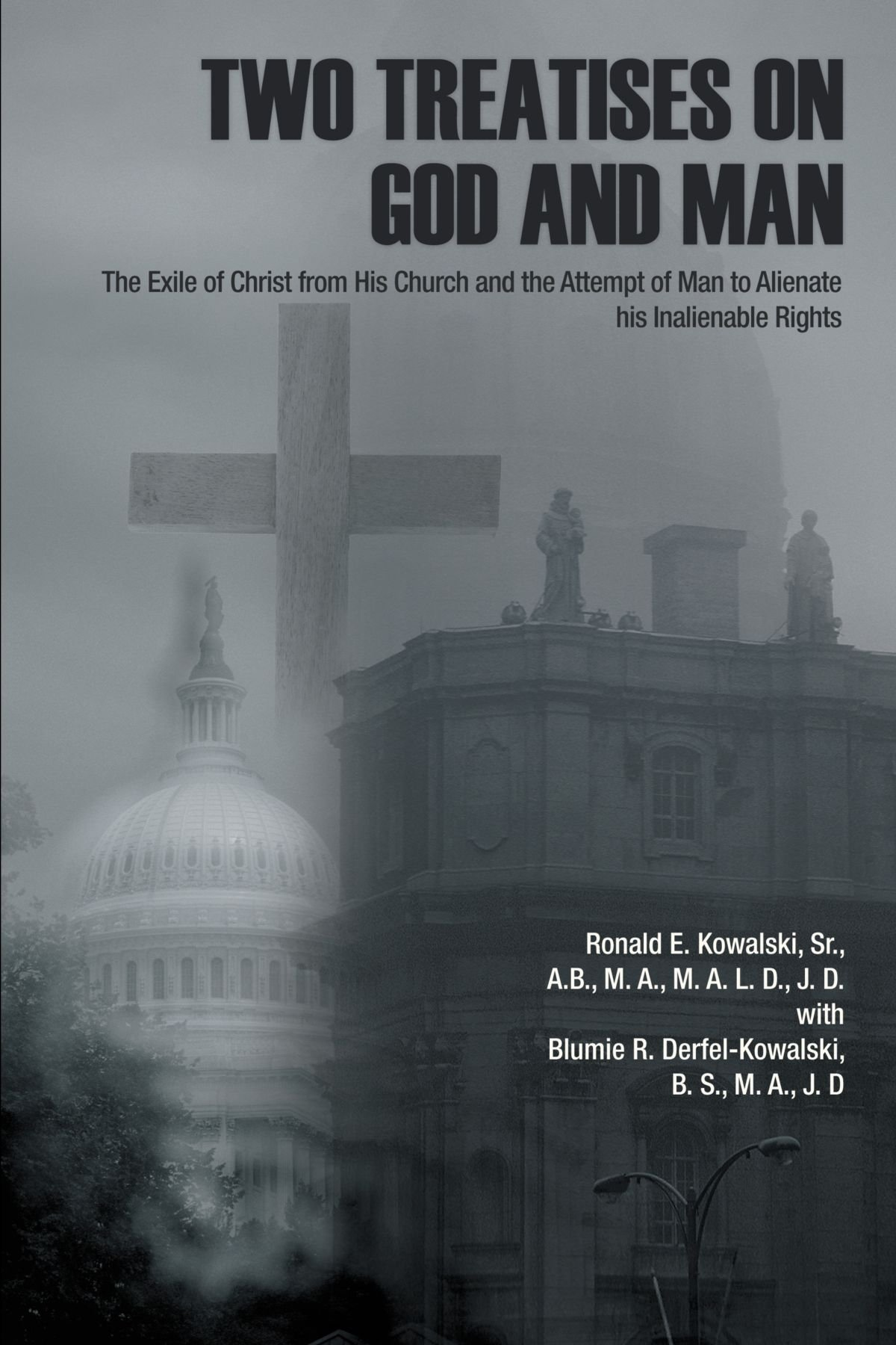 Read Online Two Treatises On God And Man: The Exile Of Christ From His Church And The Attempt Of Man To Alienate His Inalienable Rights pdf epub