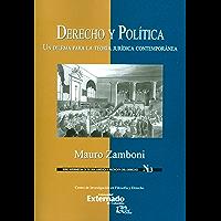 Derecho y Política: Un dilema para la teoría jurídica contemporánea