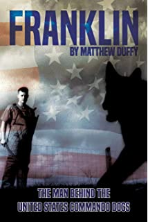 Franklin: The Man behind the United States Commando Dogs