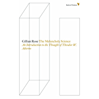 The Melancholy Science: An Introduction to the Thought of Theodor W. Adorno (Radical Thinkers)