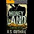 Money Land: A Hard Boiled Murder Mystery (A James Pruett Mystery Book 2)