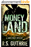 Money Land: A Hard Boiled Murder Mystery (A James Pruett Mystery Book 2) (English Edition)