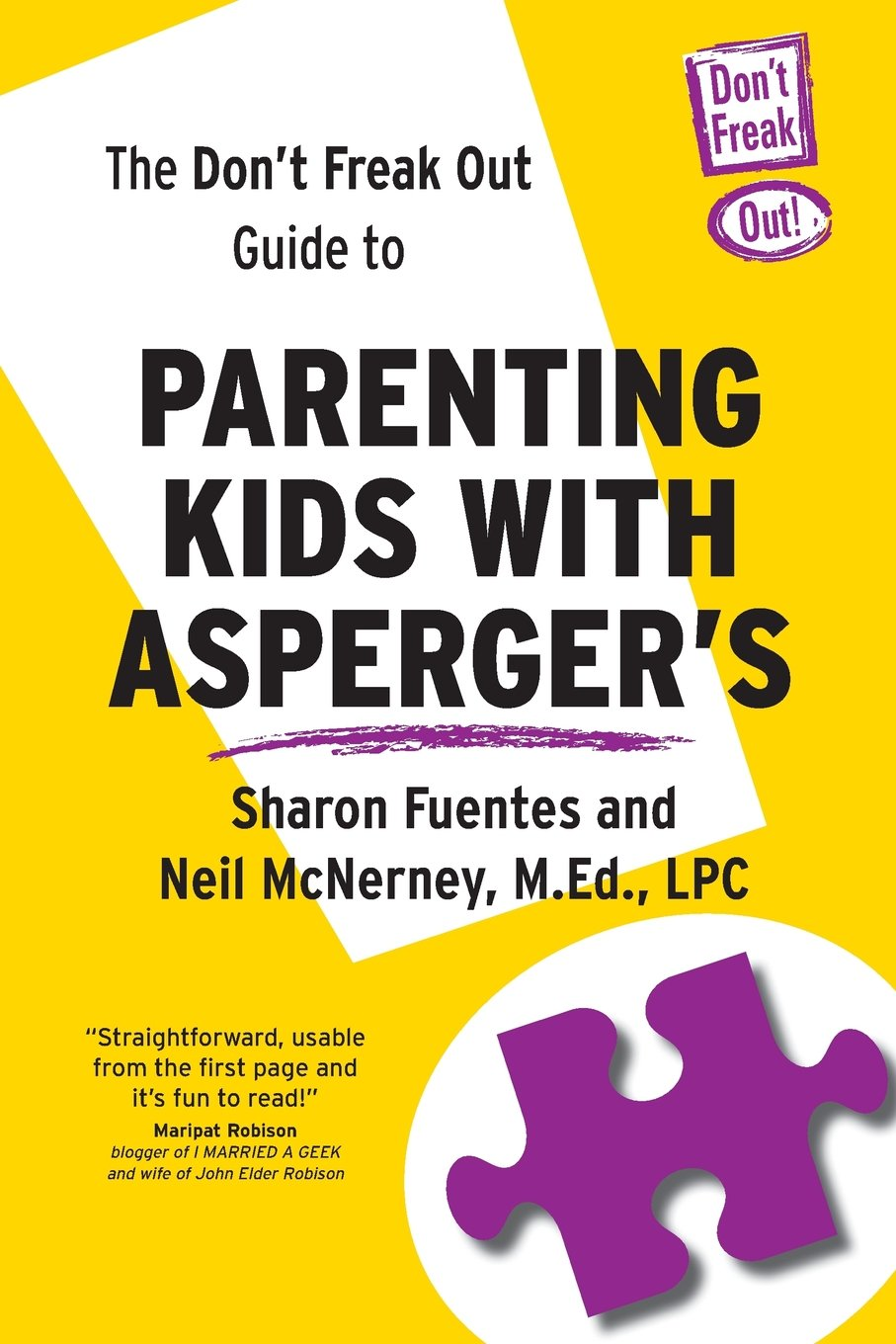 the don t freak out guide to parenting kids with asperger s sharon rh amazon com Autism Hand Flapping Parents Who Have Asperger's