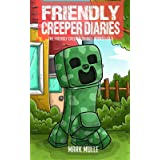The Friendly Creeper Diaries Books 1 to 9: Unofficial Minecraft Book for Kids, Teens and Minecrafters - Adventure Fan Fiction