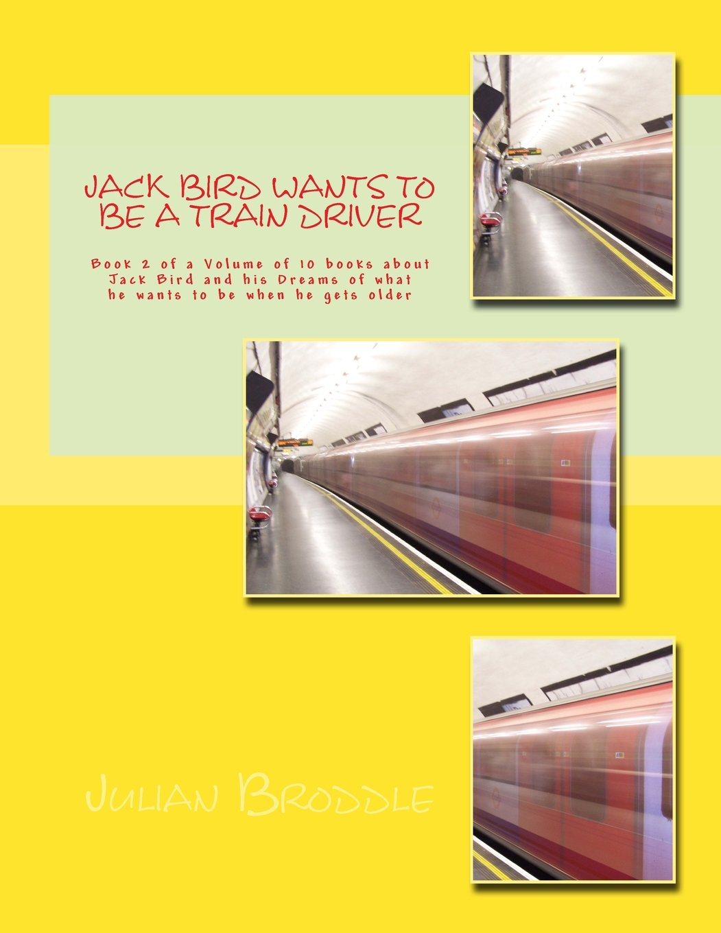 Jack Bird Wants To Be A Train Driver: Book 2 of a Volume of