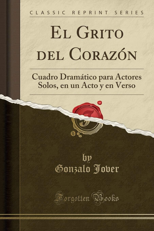 El Grito del Corazón: Cuadro Dramático para Actores Solos ...