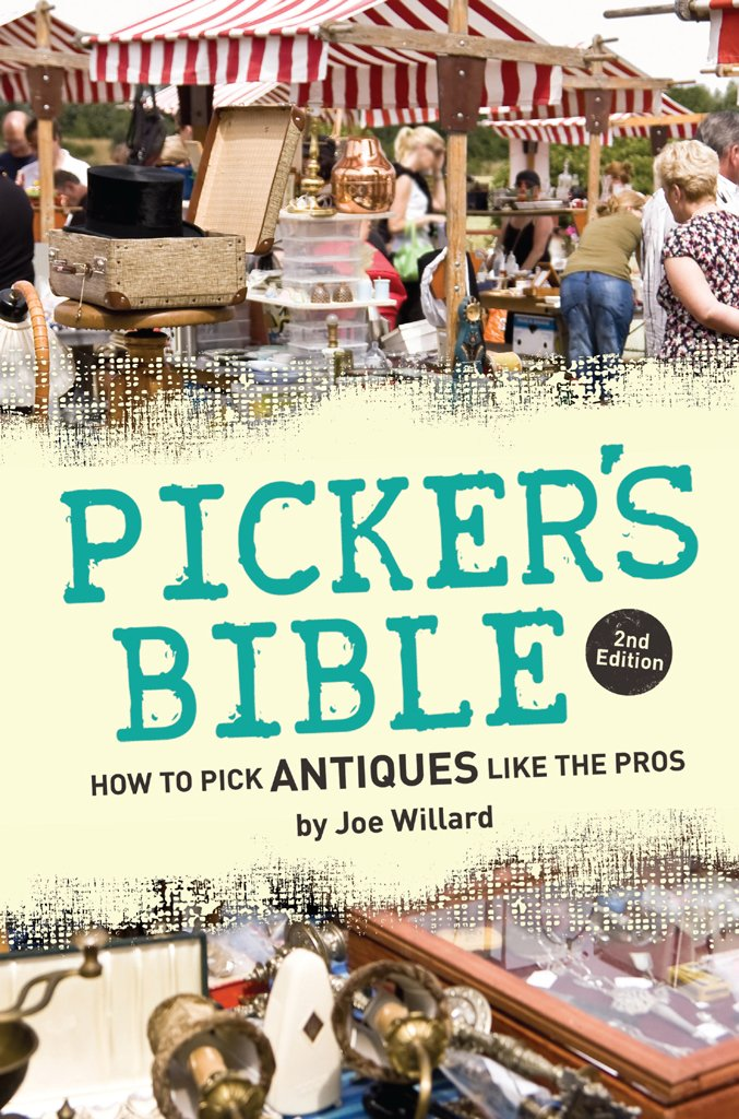 Picker's Bible: How to Pick Antiques Like the Pros
